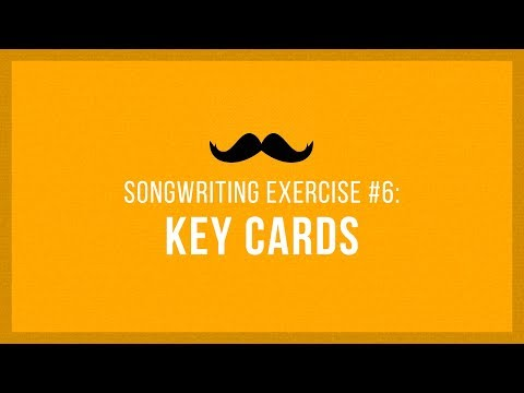 Key Cards | Songwriting Exercises 06