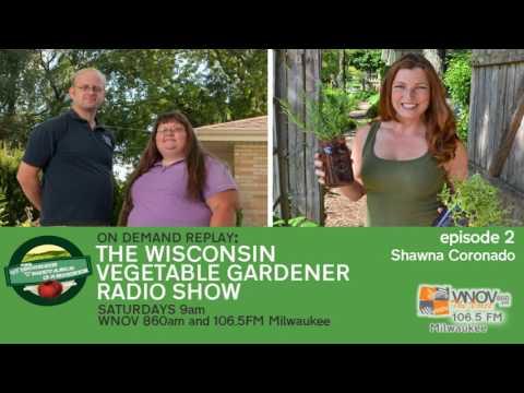 Audio only Guest Shawna Corando The Wisconsin Vegetable Gardener Radio Show #2