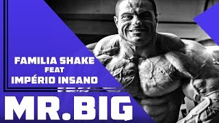 Familia Shake Feat Império Insano - Mr.Big