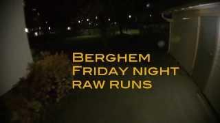 Berghem Friday Night Raw Runs