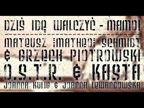 O.S.T.R. & KASTA - Dziś idę walczyć - Mamo! (prod. Matheo & Grzech Piotrowski)