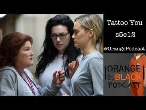Tattoo You s5e12  - Orange is the New Black Podcast