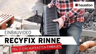 Einbau der RECYFIX Entwässerungsrinne | Teil 2: Einbau des Einlaufkastens und Rohranschluss