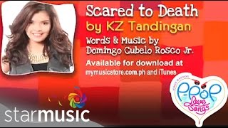 SCARED TO DEATH BY KZ TANDINGAN  (Lyric Video)