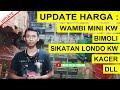 Update Harga Wambi Mini Kw Bimoli Trotol Dewasa Sikatan Londo Kw Kacer Dll Di Kios Zainuri  Mp3 - Mp4 Download