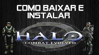 Como Baixar e Instalar Halo Combat Evolved