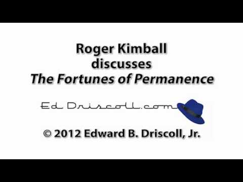 Roger Kimball Discusses 'The Fortunes of Permanence'