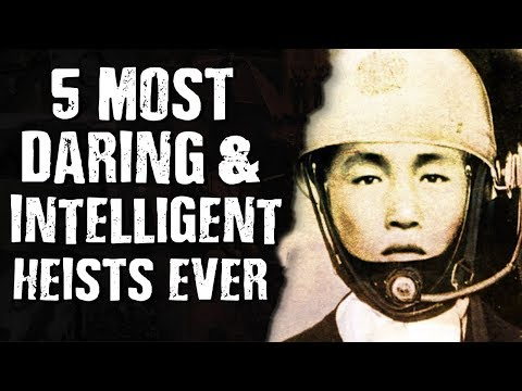 5 Most DARING & INTELLIGENT HEISTS Ever