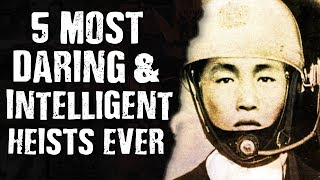 5 Most DARING & INTELLIGENT HEISTS Ever