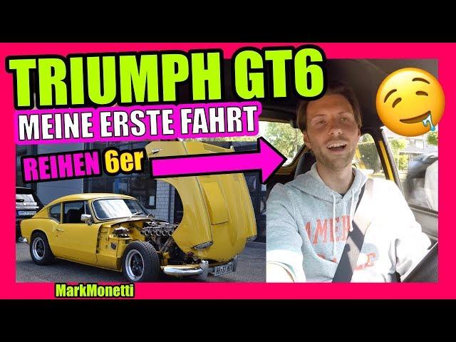 Mein erstes Mal | Power Oldie mit Reihensechser | Triumph GT6 | MarkMonetti