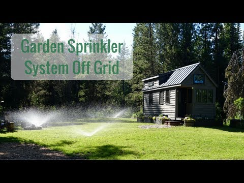 Life in a Tiny House called Fy Nyth - Off Grid Garden Sprinkler System - 7/5/12