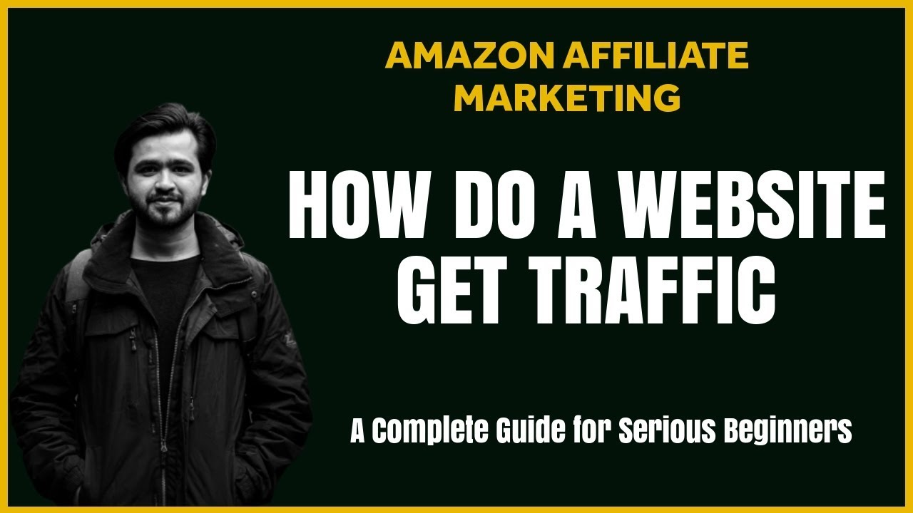 4. How an Amazon Affiliate Blog Get Traffic | Amazon Affiliate
