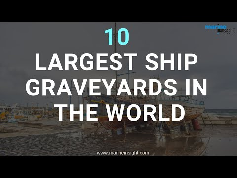 10 Largest Ship Graveyards In The World #marineinsight #shipgraveyard #merchantnavy