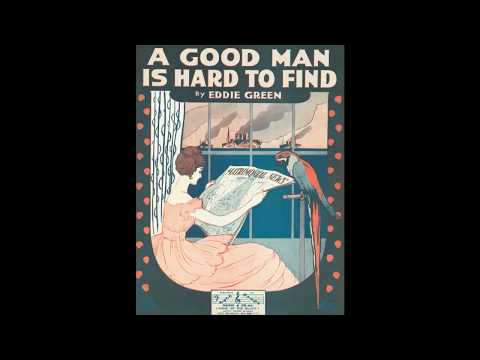 A Good Man is Hard To Find (1918)