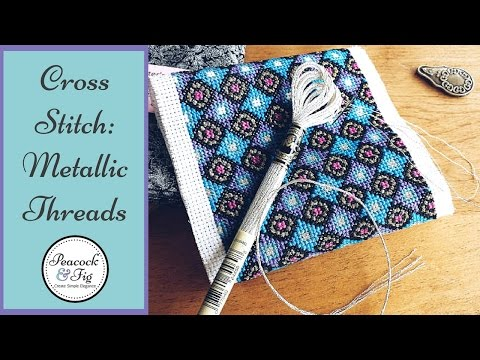 Using metallic thread for cross stitch and hand embroidery easily: DMC Light Effects