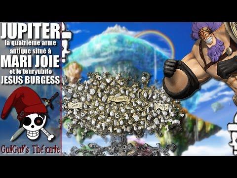 Jupiter : Une Quatrième Arme Antique à Mari Joie ! | GuiGui's Théorie's One Piece