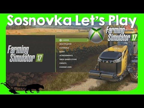 Let's Play Farming Simulator 17 XBOX One Sosnovka Episode 1