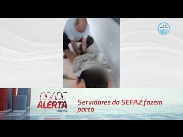 Servidores da SEFAZ fazem parto em posto de Maragogi
