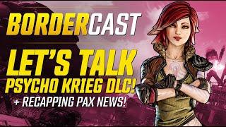 Let's Talk Psycho Krieg DLC and Recap all the Pax News! – The Bordercast: Sept. 15, 2020