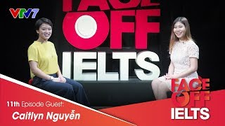 IELTS FACE-OFF | S02E11 | JOURNEY TO MOTHERLAND | Caitlyn Nguyễn | Part 1: HOT SEAT [CC]