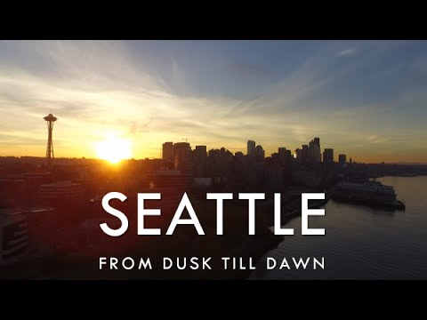 SEATTLE - Drone Video Tour - From Dusk Till Dawn