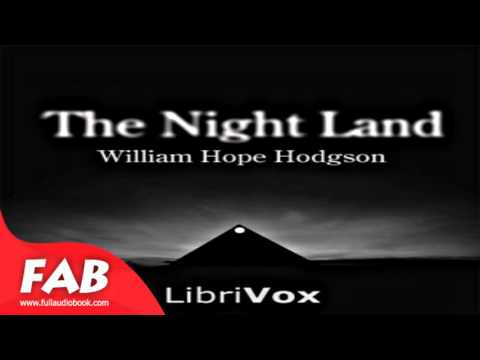 The Night Land part 2/2 Full Audiobook by William Hope HODGSON by  Fantasy Fiction