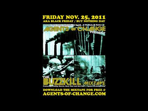 Agents of Change Present The Buzzkill Mixtape - I Just Want To Riot Feat. Phillip Morris