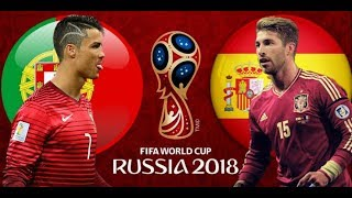 MATCH PORTUGAL vs SPAIN WORLD CUP RUSSIA 2018