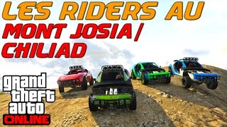 Les Riders au Mont Chiliad/Josia ! GTA V Online