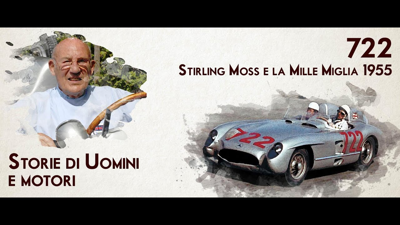 STORIE DI UOMINI E MOTORI - 722: Stirling Moss e la Mille Miglia 1955
