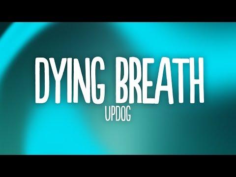 Updog - Dying Breath (Lyrics)
