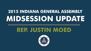 Rep. Justin Moed - Midsession Report on the 2015 Indiana General Assembly