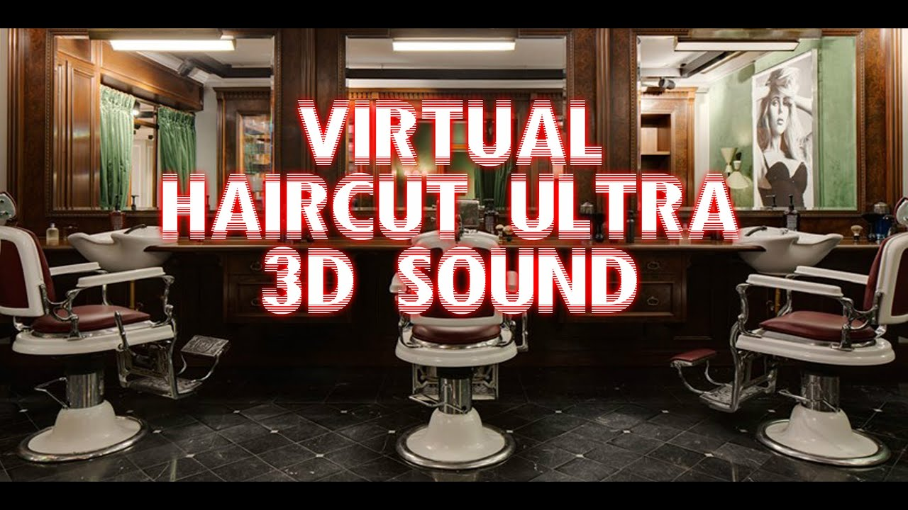 Virtual Haircut Ultra 3d Sound Hd2016 Youtube