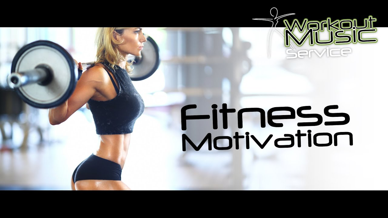 Fitness Motivation Music - female fitness motivation 2017 ...