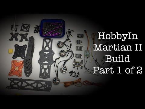 Martian II Build - Part 1 of 2