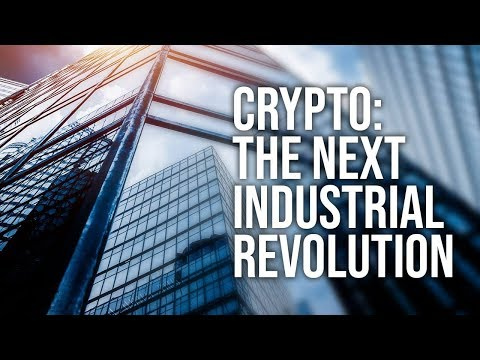 Cryptocurrency - The Next Industrial Revolution