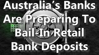 Australia's Banks Are Preparing To Bail-In Retail Bank Deposits