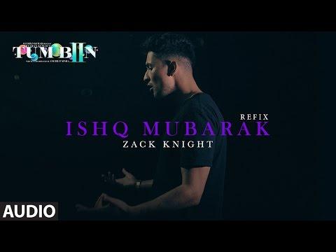 Tum Bin 2 ISHQ MUBARAK REFIX Full Audio Song | Arijit Singh, Zack Knight |