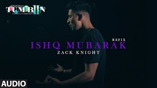 Repeat youtube video Tum Bin 2 ISHQ MUBARAK REFIX Full Audio Song | Arijit Singh, Zack Knight |