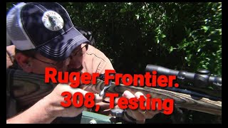 Ruger Frontier .308 Testing