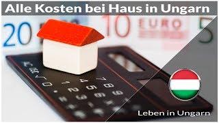 Alle Kosten bei einem Haus in Ungarn - Leben in Ungarn
