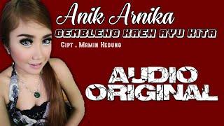 Download GEMBLENG KAEN AYU KITA - ANIK ARNIKA (AUDIO ORIGINAL)