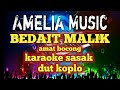 karaoke sasak BEDAIT MALIK karya amat bocong cover AMELIA