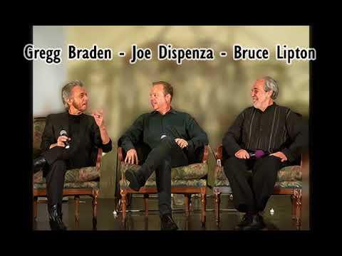 Gregg Braden - Dr. Joe Dispenza - Bruce Lipton Phd.