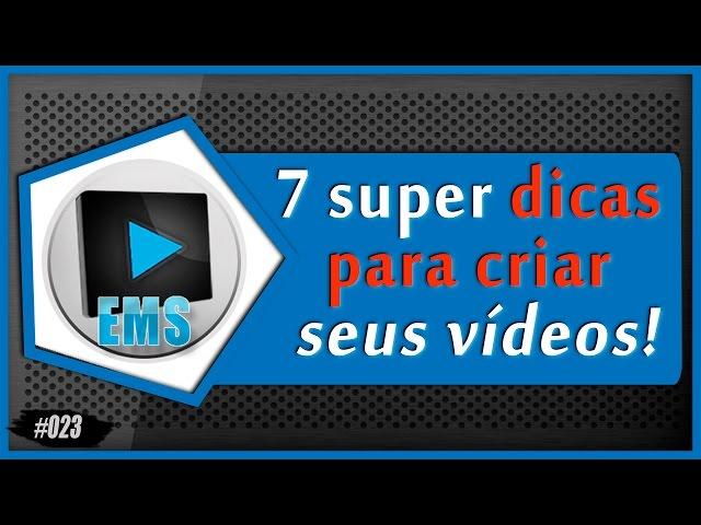 7 Dicas Matadoras Para Criar Vídeo No Youtube e se Destacar Positivamente!!