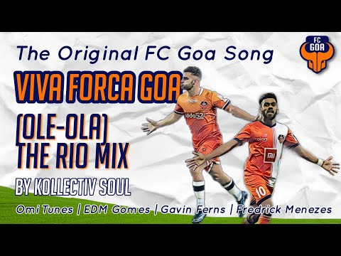 FC Goa Official Celebration Song 2018 - Ole Ola Viva Forca Goa RIO MIX