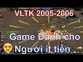 VLTK 2005-2006 đồ xanh an bang cho ae tìm lại ký ức tuổi thơ  Võ Lâm Truyền Kỳ  VLTK