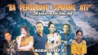 Download DRAMA IBAN ONLINE : BA PENGUJUNG SIMPANG ATI Ep. 8