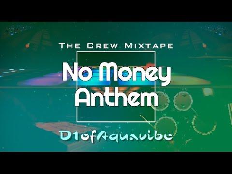 No Money Anthem (Crew Mixtape) - D1ofAquavibe