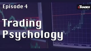 Trading Psychology - Learn to Trade Forex with cTrader - Episode 4